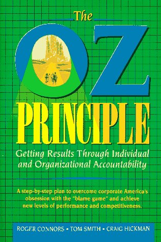 9780130321299: The Oz Principle: Getting Results Through Individual and Organizational Accountability