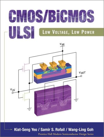 CMOS/BiCMOS ULSI: Low Voltage, Low Power (Prentice Hall Modern Semiconductor Design Series): ...