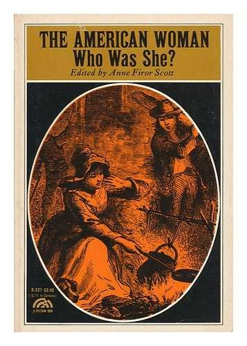 9780130322432: The American woman: who was she? (Eyewitness accounts of American history series)