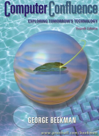 9780130322791: Computer Confluence: Exploring Tomorrow's Technology (4th Edition)