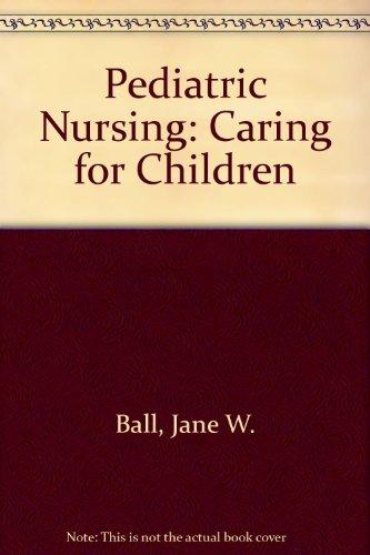 9780130323033: Pediatric Nursing: Caring for Children