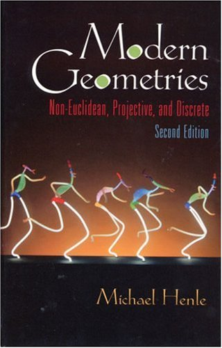 Modern Geometries: Non-Euclidean, Projective, and Discrete Geometry: Michael Henle