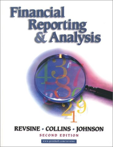Financial Reporting and Analysis (2nd Edition): Lawrence Revsine, Daniel