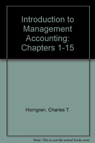 9780130323729: Introduction to Management Accounting, Chapters 1-15 (12th Edition)