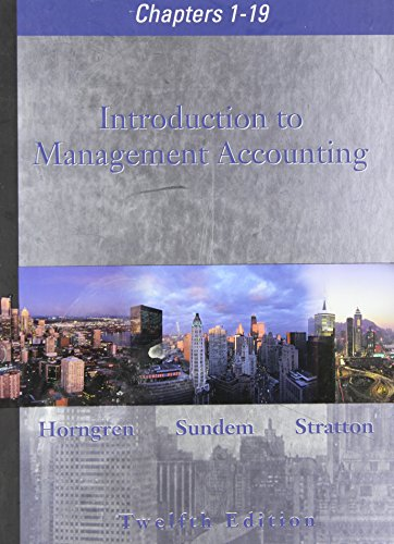 Introduction to Management Accounting Chapters 1-19: Gary L. Sundem,