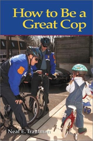 9780130324740: How to Be a Great Cop
