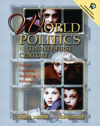 9780130325358: World Politics into the 21st Century: Unique Contexts, Enduring Patterns