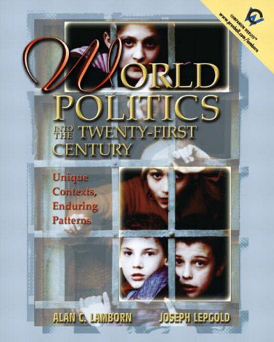 9780130325358: World Politics into the 21st Century: Unique Contexts, Enduring Patterns