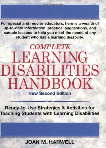 9780130325624: Complete Learning Disabilities Handbook: Ready-to-Use Strategies & Activities for Teaching Students with Learning Disabilities, New Second Edition