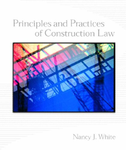 9780130325761: Principles and Practices of Construction Law