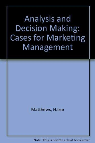 9780130326317: Analysis and Decision Making: Cases for Marketing Management