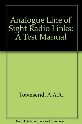 9780130327079: Analog Line-Of-Sight Radio Links: A Test Manual
