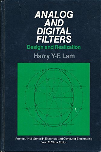 Analog and Digital Filters: Design and Realization: Lam, Harry Y.
