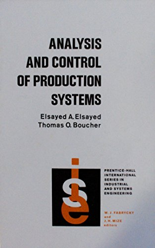 9780130328977: Analysis and Control of Production Systems (Prentice-Hall international series in industrial & systems engineering)