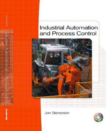 Industrial Automation and Process Control: Stenerson, Jon