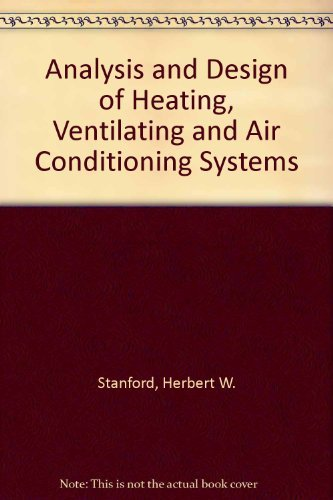 Analysis and Design of Heating, Ventilating, and Air Conditioning Systems