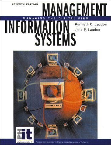 Management Information Systems: Managing the Digital Firm: Kenneth C. Laudon,