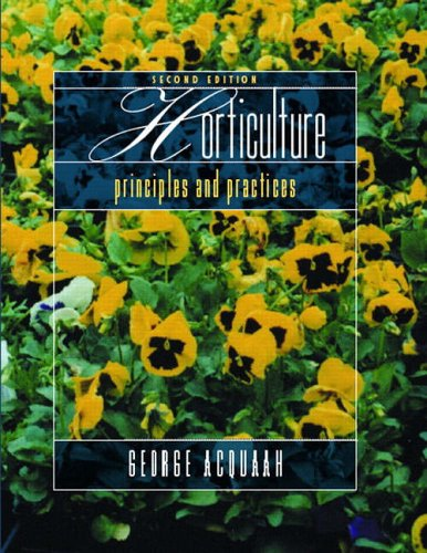 9780130331250: Horticulture: Principles and Practices (2nd Edition)