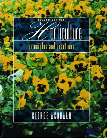 Horticulture: Principles and Practices (2nd Edition): Acquaah, George