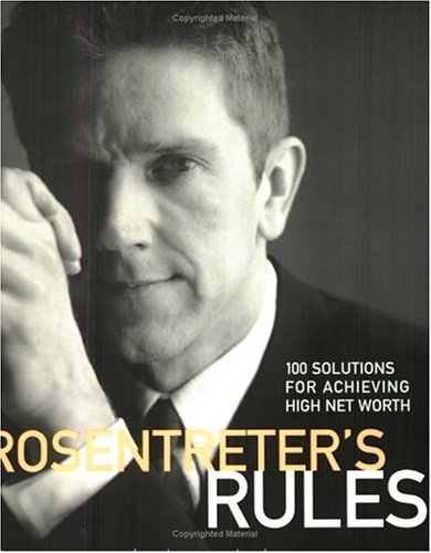 9780130333391: Rosentreter's Rules: 100 Solutions for Achieving High Net Worth