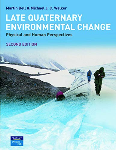 9780130333445: Late Quaternary Environmental Change: Physical and Human Perspectives
