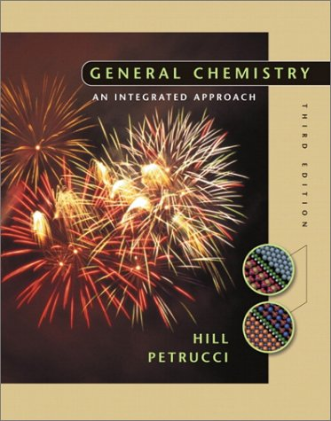 General Chemistry, 3rd Edition: Hill, John William; Petrucci, Ralph H.