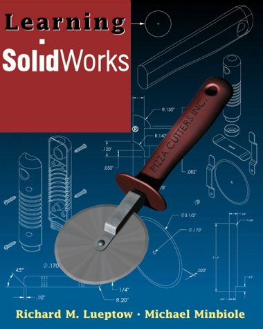 Learning SolidWorks: Richard M. Lueptow,