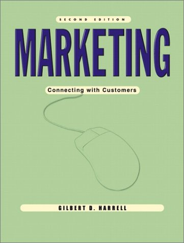 Marketing: Connecting with Customers (2nd Edition): Gilbert D. Harrell