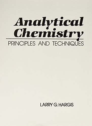 9780130335074: Analytical Chemistry: Principles and Techniques