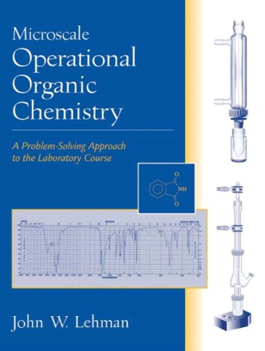 9780130335180: Microscale Operational Organic Chemistry: A Problem-Solving Approach to the Laboratory Course