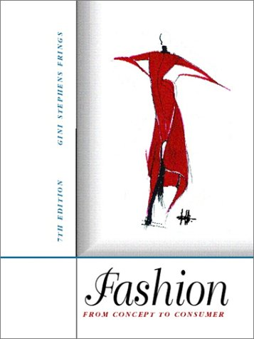 9780130335715: Fashion: From Concept to Consumer, 7th Edition