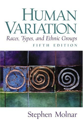 9780130336682: Human Variation, Races, Types, and Ethnic Groups (5th Edition)