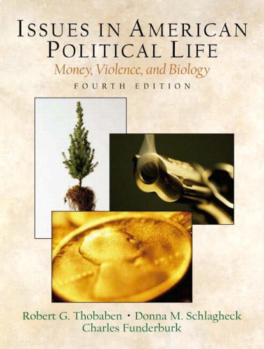 9780130336729: Issues in American Political Life: Money, Violence and Biology