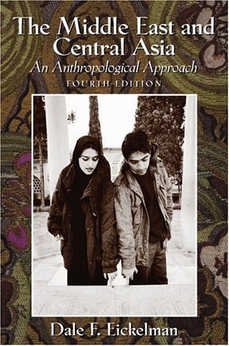 9780130336781: The Middle East and Central Asia: An Anthropological Approach