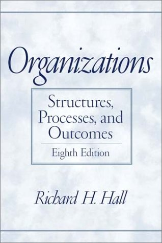 9780130336798: Organizations: Structures, Processes, and Outcomes (8th Edition)
