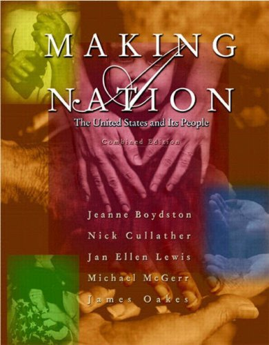 9780130337719: Making a Nation: The United States and Its People, Combined Edition