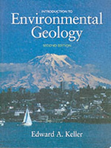 Introduction to Environmental Geology (2nd Edition): Edward A. Keller