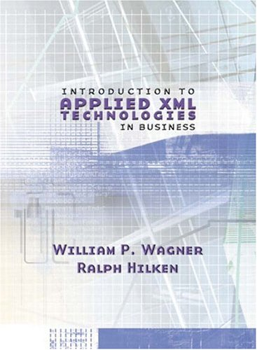 9780130338549: XML: Introduction to Applied XML--Technologies in Business
