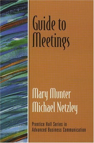 9780130338563: Guide to Meetings (Guide to Business Communication Series)