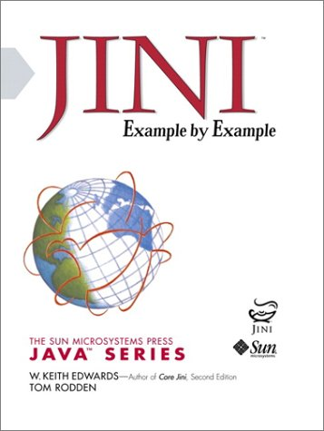 9780130338587: Jini, Example by Example (Sun Microsystems Press)