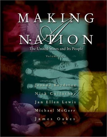 1: Making a Nation: The United States: Boydston, Jeanne; Cullather,
