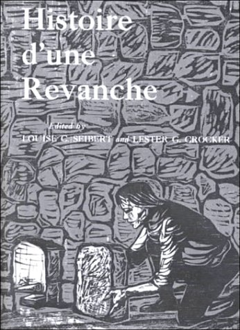 Histoire d'Une Révanche (French Edition) (0130340421) by Louise C. Siebert; Lester G. Crocker