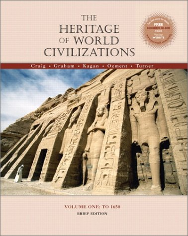 9780130340627: The Heritage of World Civilizations: Volume I, To 1650, Brief Edition
