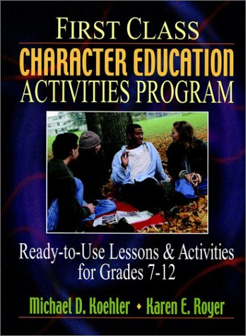 9780130340818: First Class Character Education Activities Program: Ready-to-Use Lessons and Activities for Grades 7-12