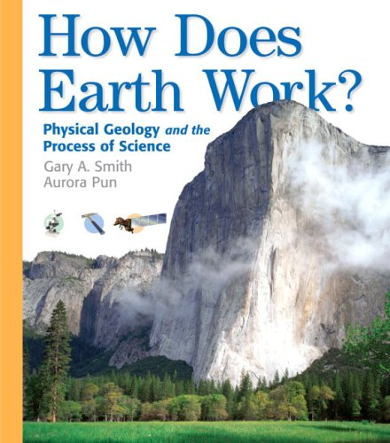 9780130341297: How Does Earth Work: Physical Geology and the Process of Science