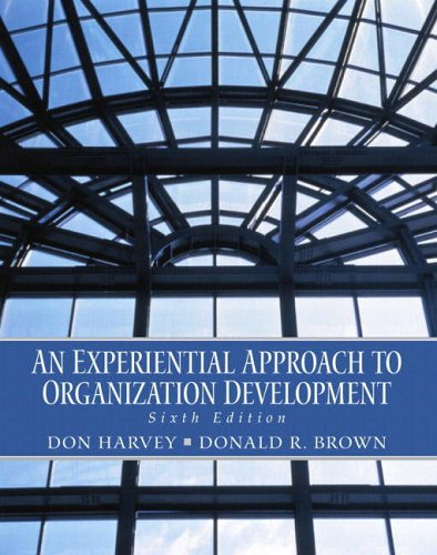 9780130341372: An Experimential Approach to Organization Development (International Edition)