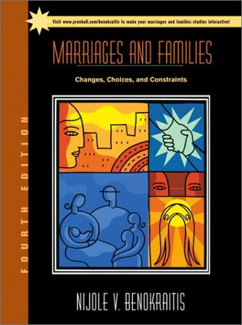 9780130341778: Marriages and Families: Changes, Choices, and Constraints (4th Edition)