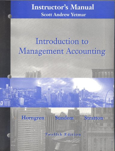 9780130342263: Introduction to Management Accounting: Instructors Manual