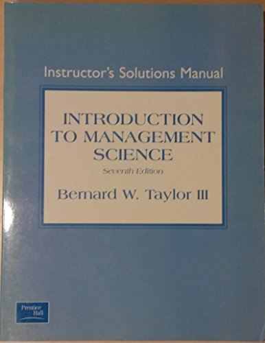 Introduction to Management Science (Instructor's Solutions Manual): Bernard W. Taylor