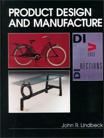 Product Design and Manufacture: John R. Lindbeck